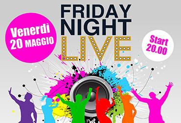 Friday Night Live - 20 Maggio 2016